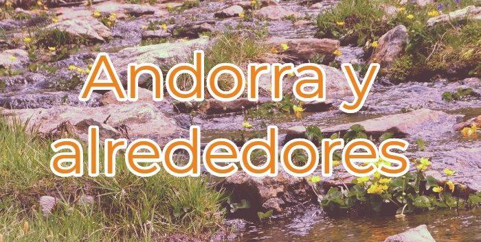qué ver en Andorra y alrededores
