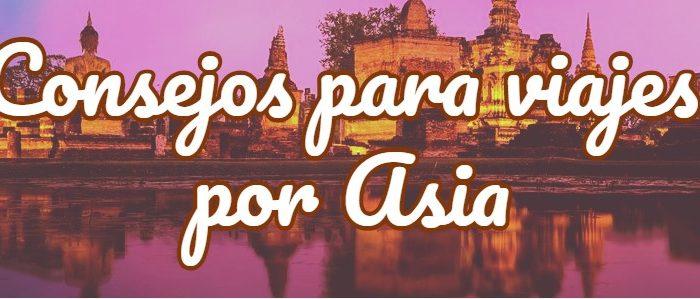 consejos para viajar por Asia