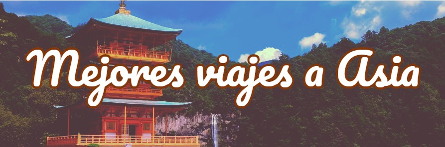 mejores viajes a Asia