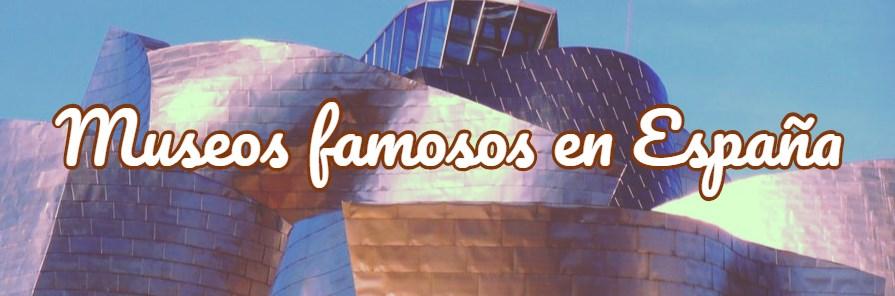 museos famosos en España