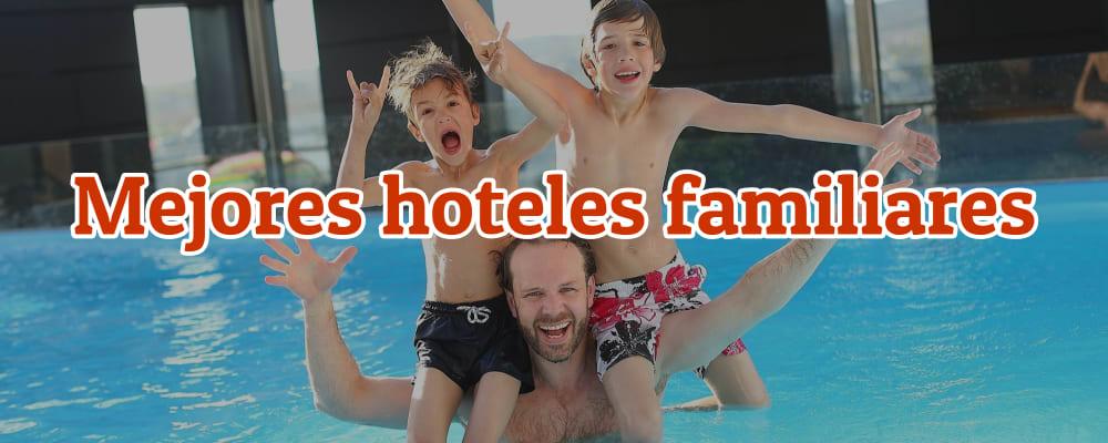 mejores hoteles familiares en España